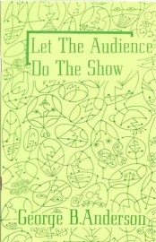 Let The Audience Do The Show (George B. Anderson)
