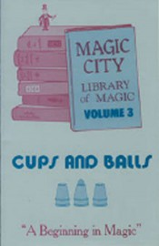 LIBRARY OF MAGIC VOL. 3--CUPS & BALLS