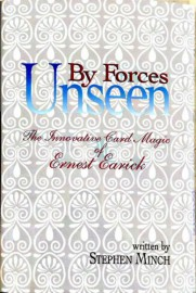By forces unseen: The innovative card magic of Ernest Earick