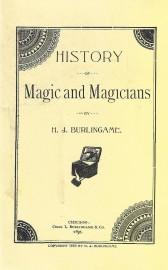 History of Magic and Magicians H. J. Burlingame