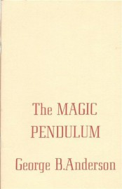 The Magic Pendulum by George B Anderson