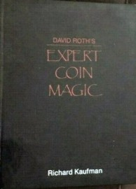 David Roth's Expert Coin Magic. Richard Kaufman. 1985
