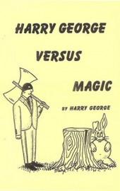 Harry George Vs. Magic