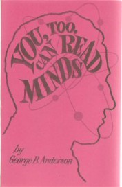 You Too Can Read Minds by George B. Anderson