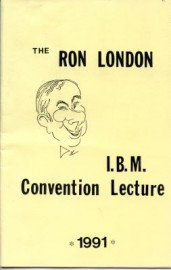 THE RON LONDON I.B.M Convention Lecture 1991